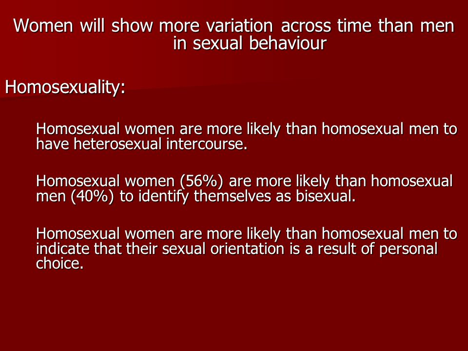 Women will show more variation across time than men in sexual behaviour