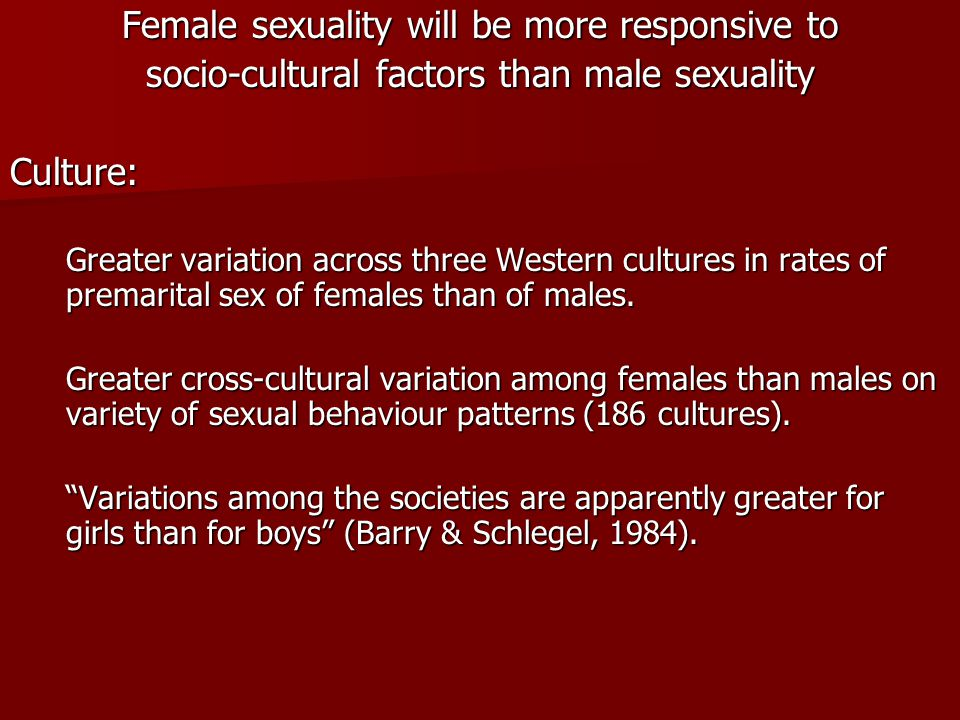 Female sexuality will be more responsive to