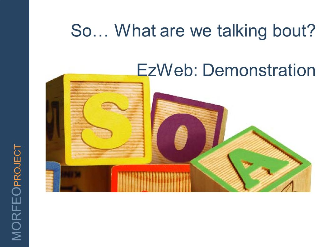 So… What are we talking bout EzWeb: Demonstration