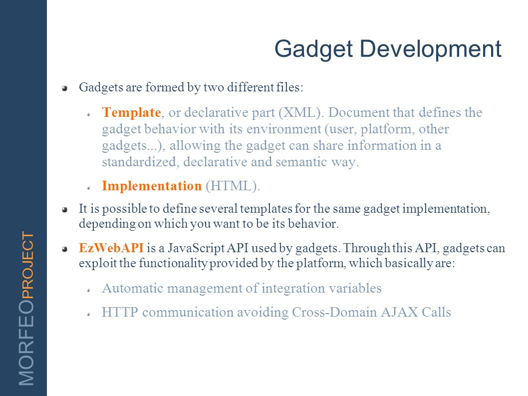 Gadget Development Gadgets are formed by two different files: