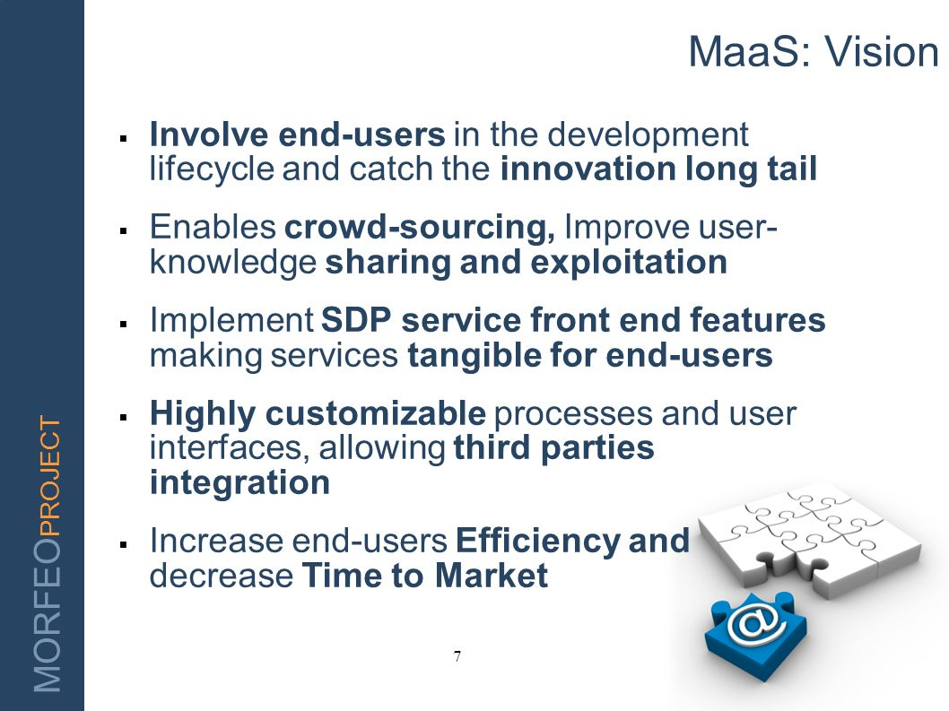 MaaS: Vision Involve end-users in the development lifecycle and catch the innovation long tail.