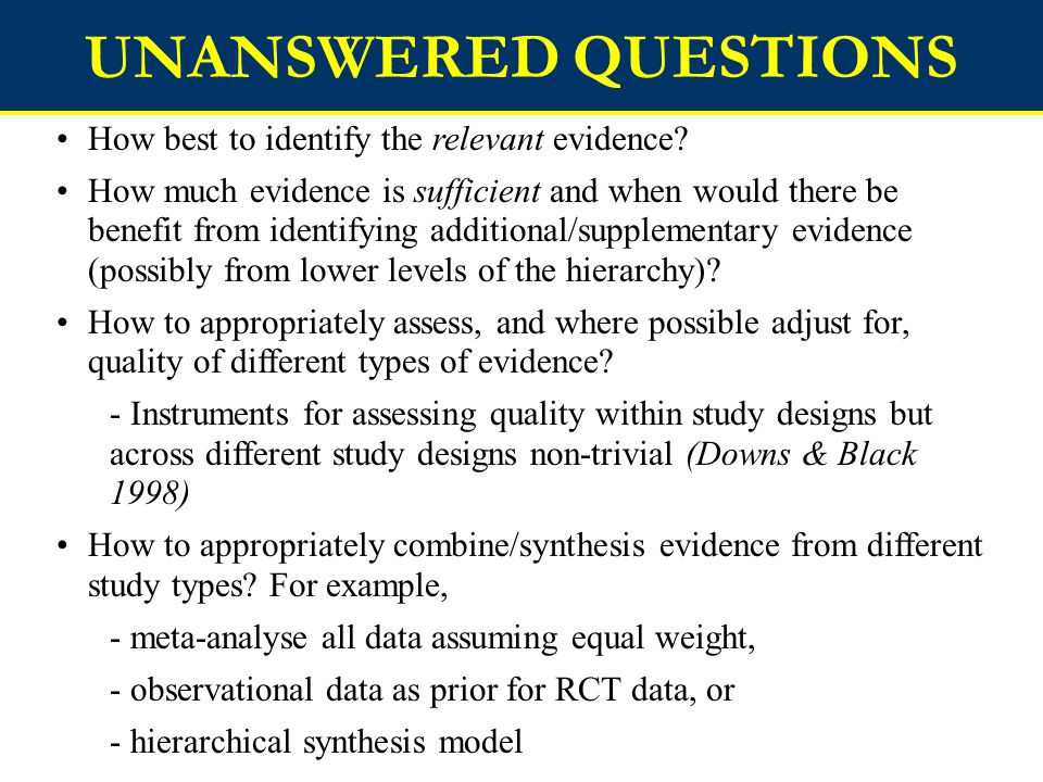 UNANSWERED QUESTIONS How best to identify the relevant evidence