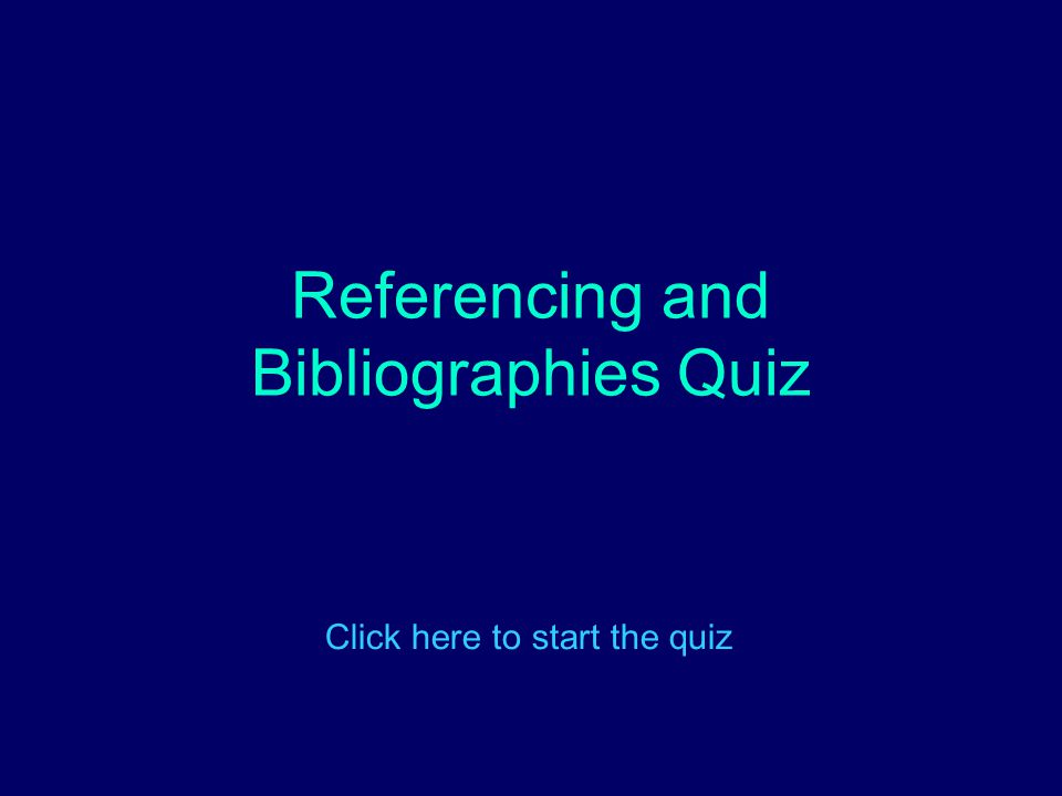 Referencing and Bibliographies Quiz