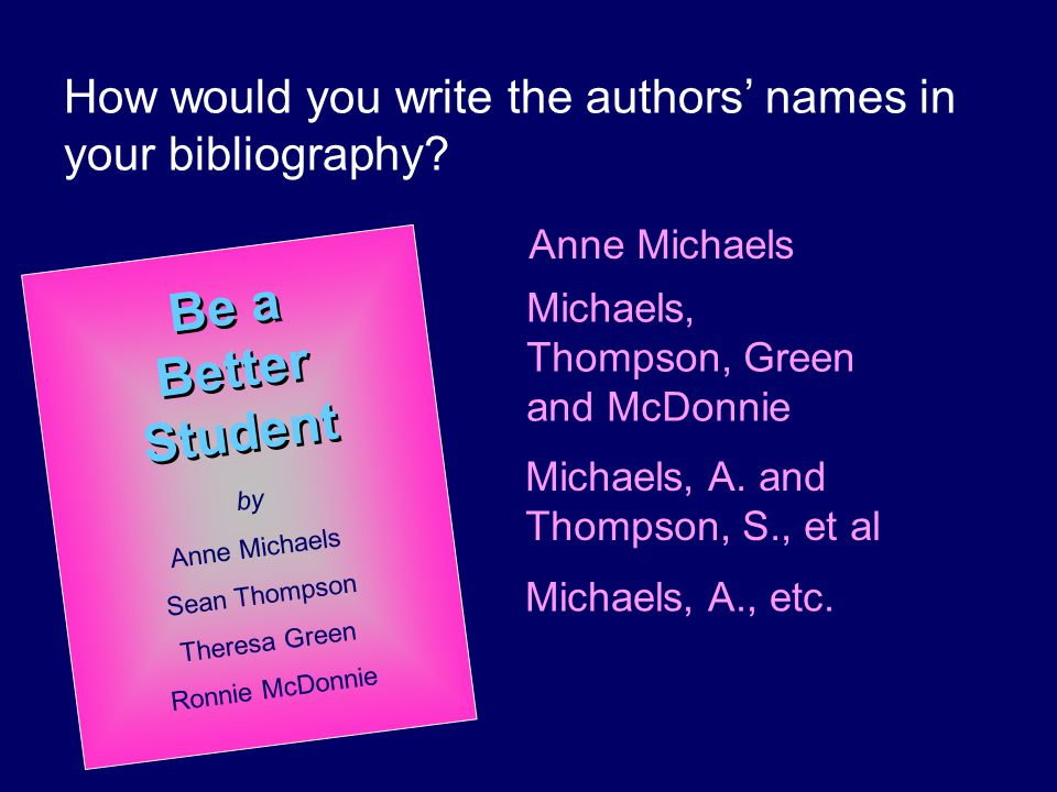 How would you write the authors' names in your bibliography
