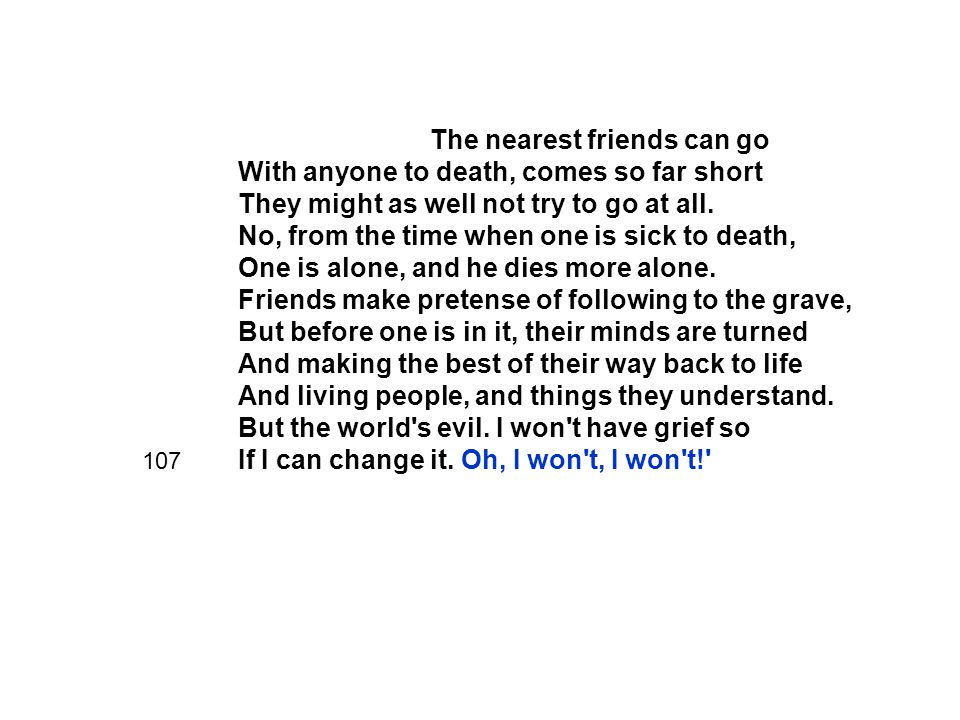 The nearest friends can go. With anyone to death, comes so far short