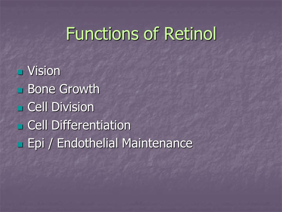 Functions of Retinol Vision Bone Growth Cell Division