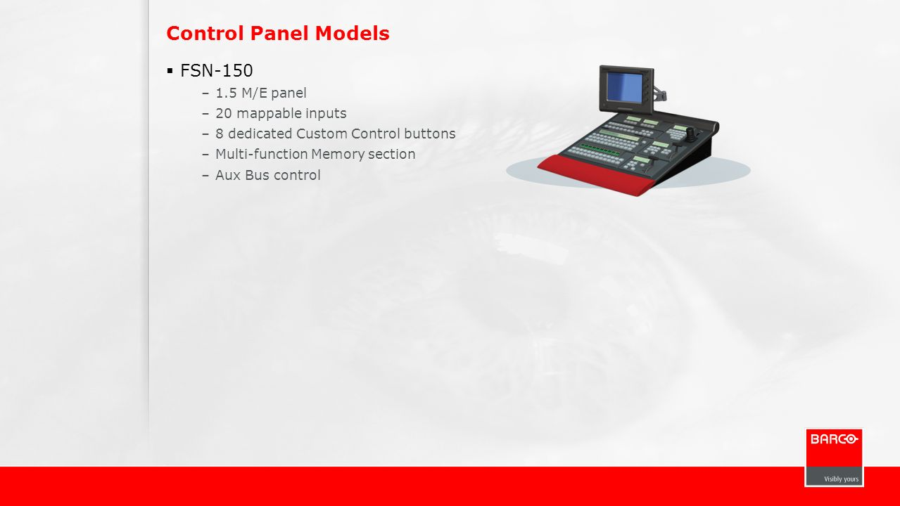 Control Panel Models FSN-150 1.5 M/E panel 20 mappable inputs
