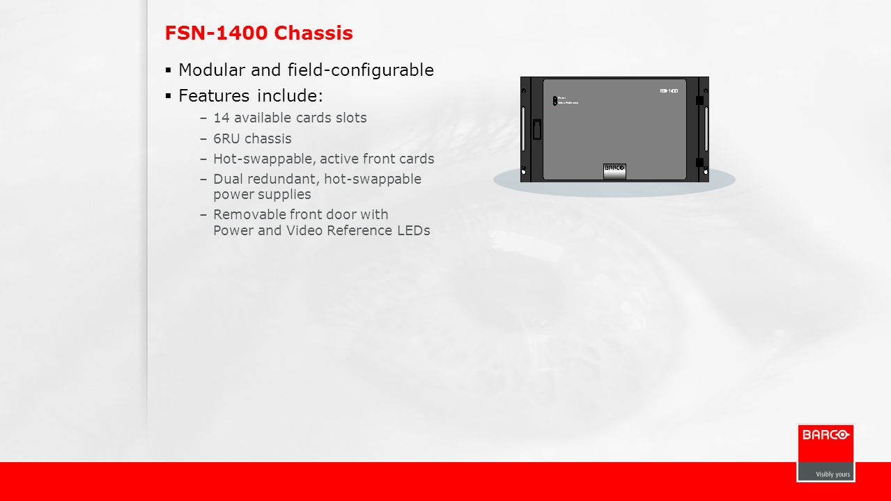 FSN-1400 Chassis Modular and field-configurable Features include: