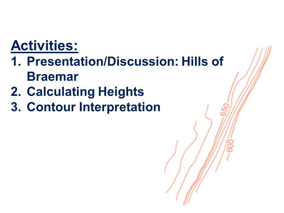 Activities: Presentation/Discussion: Hills of Braemar