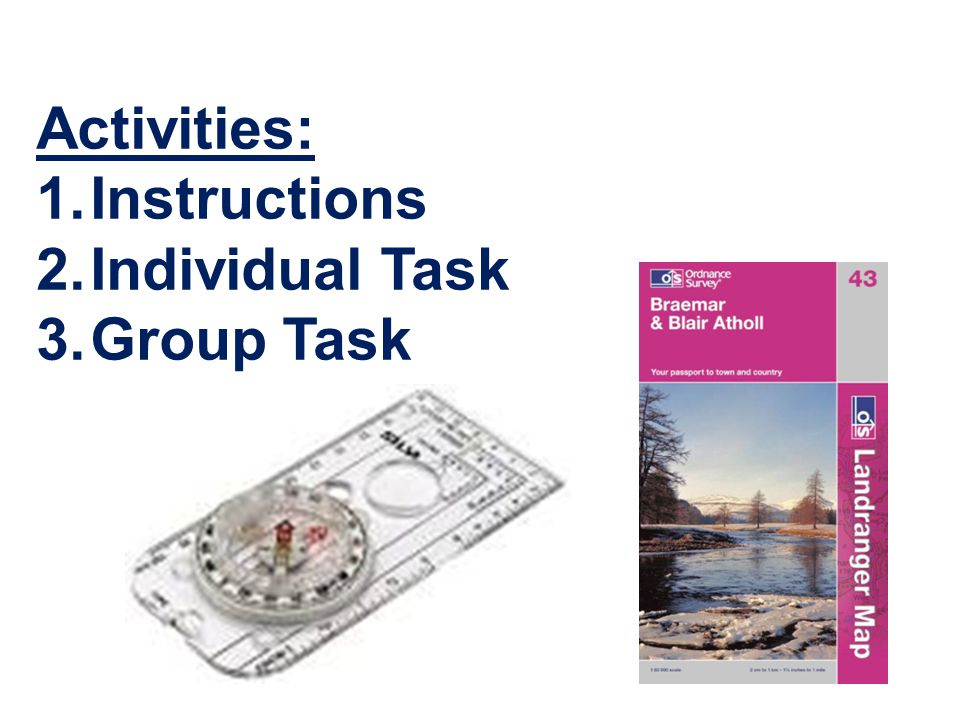 Activities: Instructions Individual Task Group Task