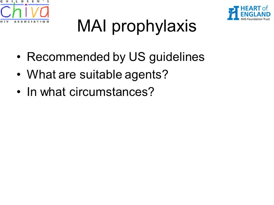 MAI prophylaxis Recommended by US guidelines What are suitable agents
