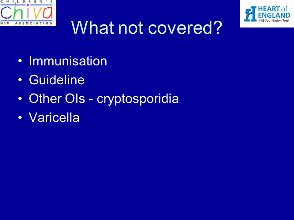 What not covered Immunisation Guideline Other OIs - cryptosporidia