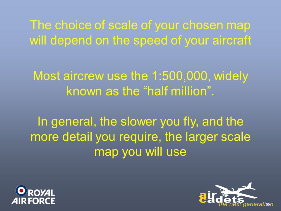 Most aircrew use the 1:500,000, widely known as the half million .