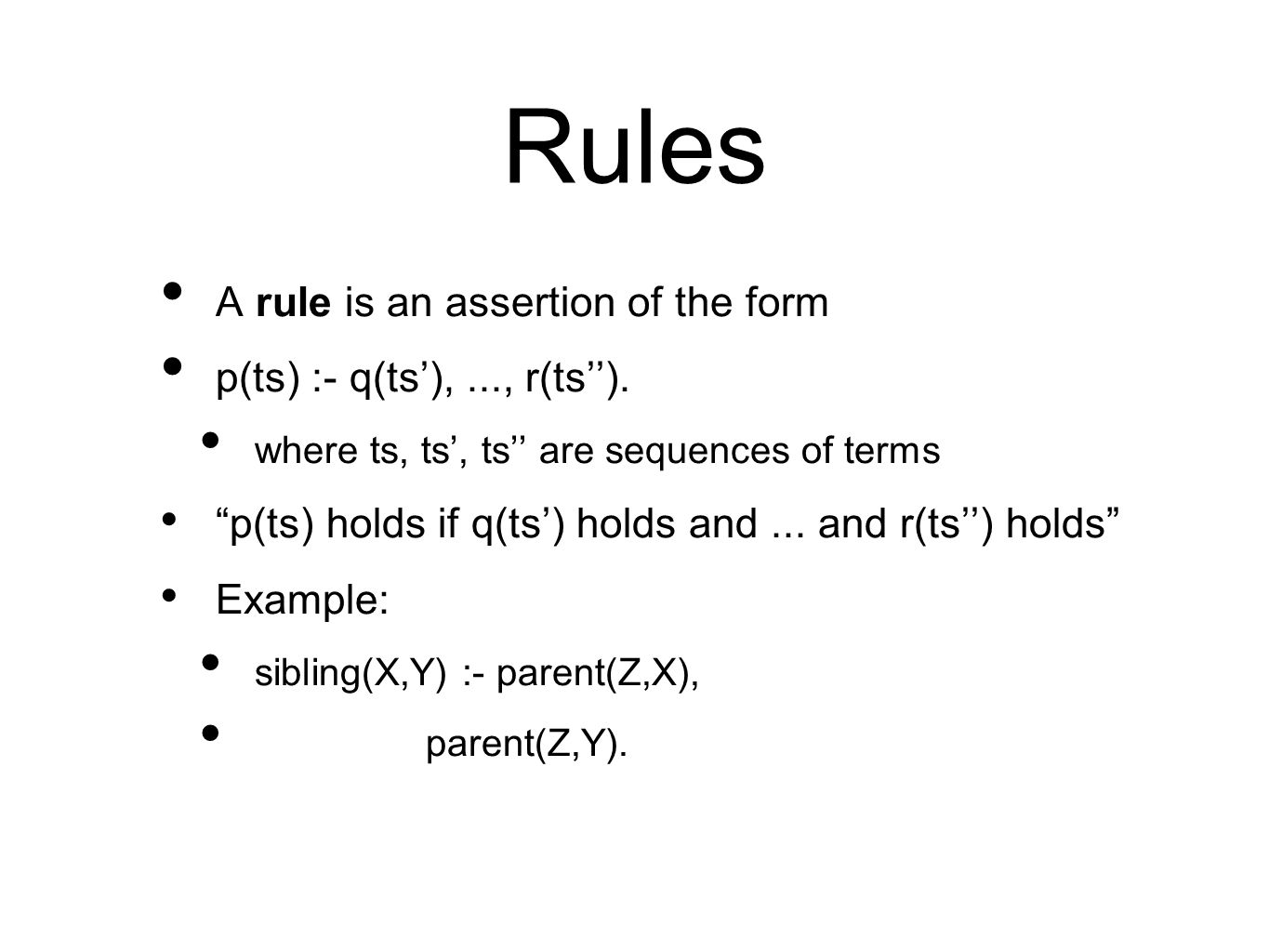 Rules A rule is an assertion of the form