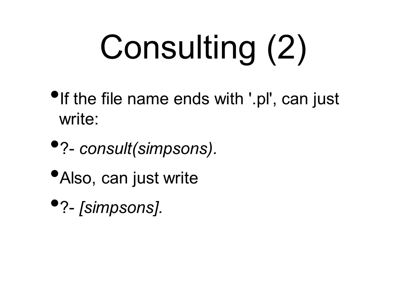Consulting (2) If the file name ends with .pl , can just write: