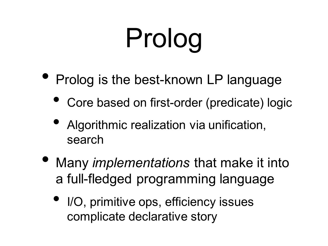 Prolog Prolog is the best-known LP language