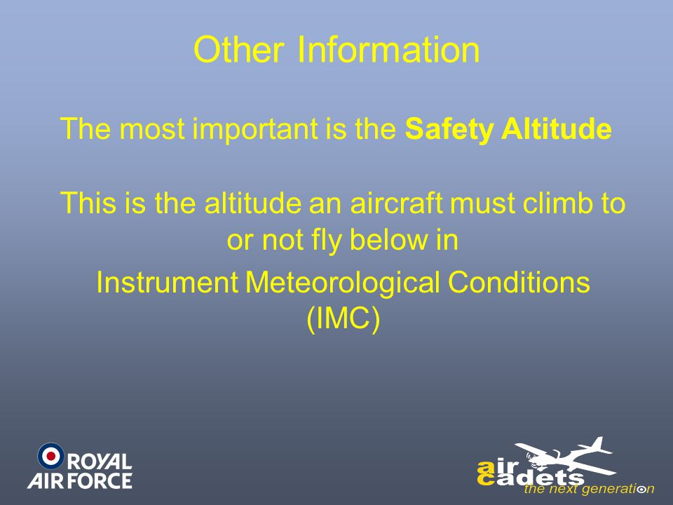 Other Information The most important is the Safety Altitude