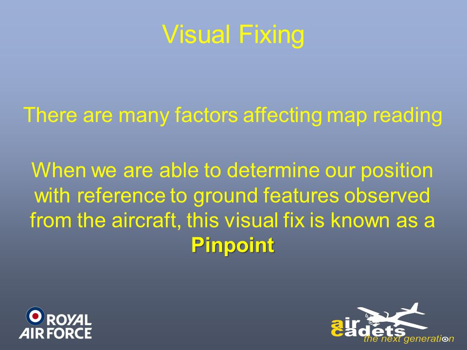 Visual Fixing There are many factors affecting map reading