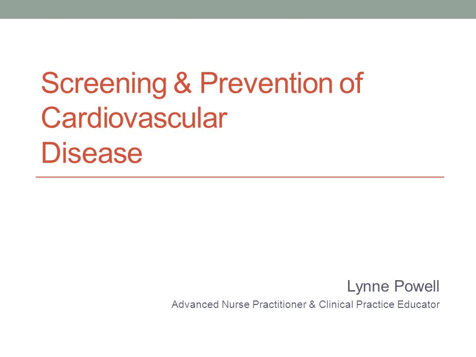 Screening & Prevention of Cardiovascular Disease
