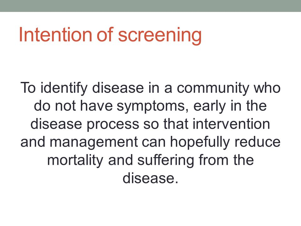 Intention of screening