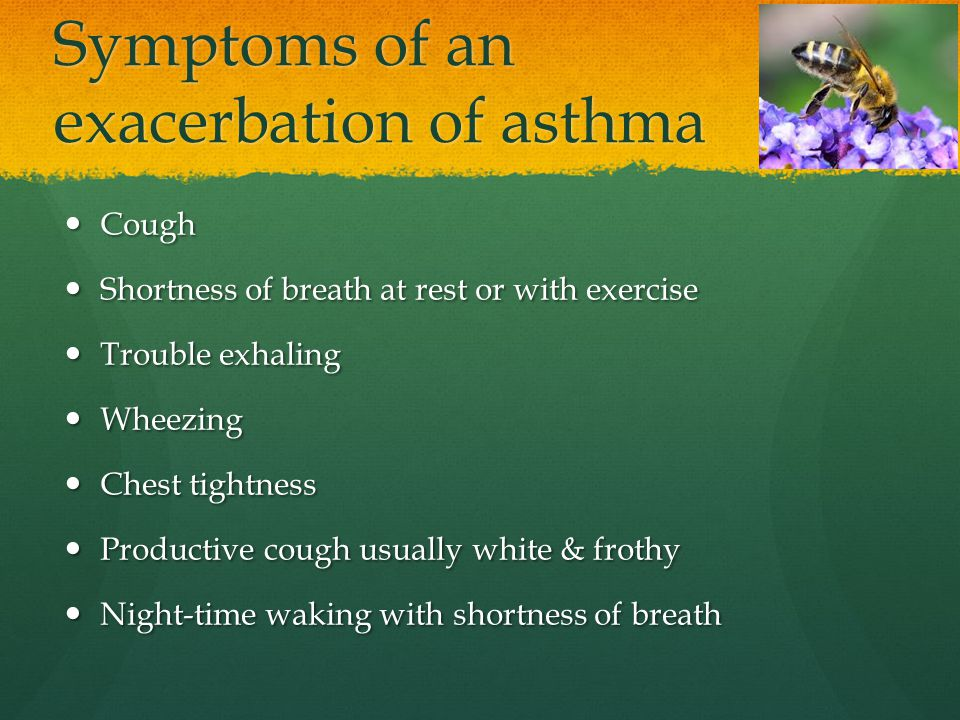 Symptoms of an exacerbation of asthma