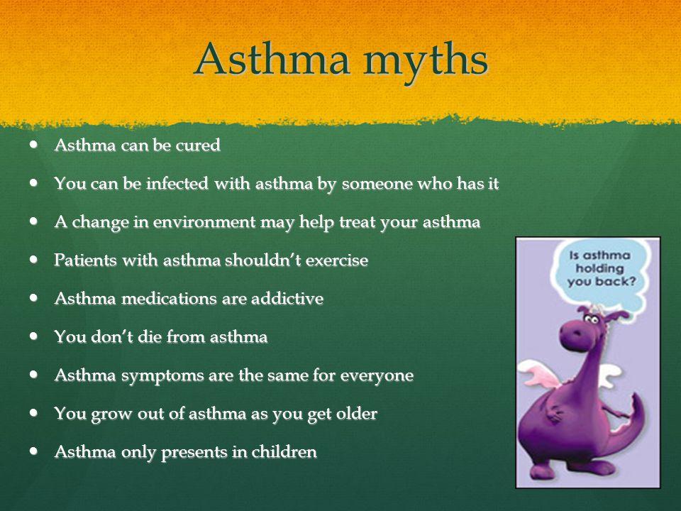 Asthma myths Asthma can be cured
