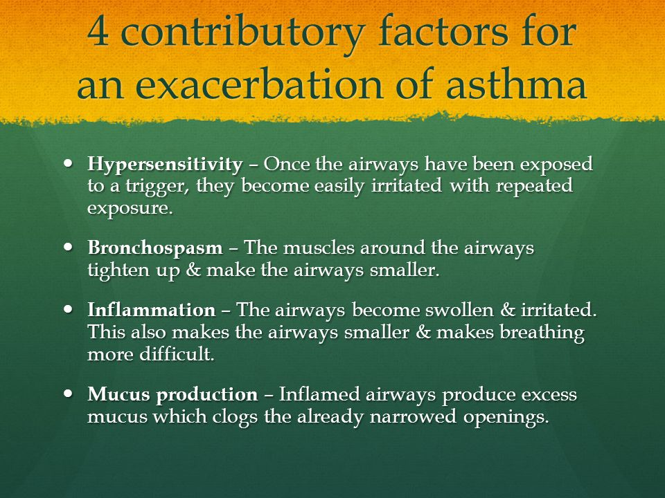 4 contributory factors for an exacerbation of asthma