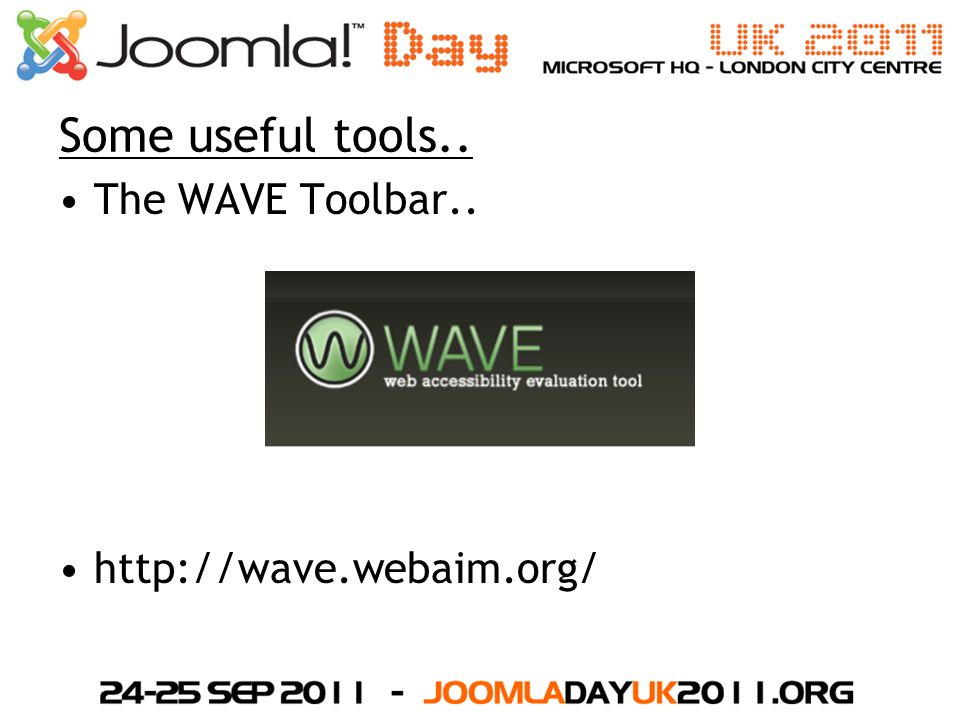 Some useful tools.. The WAVE Toolbar.. http://wave.webaim.org/