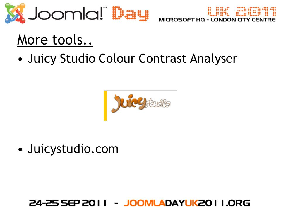 More tools.. Juicy Studio Colour Contrast Analyser Juicystudio.com