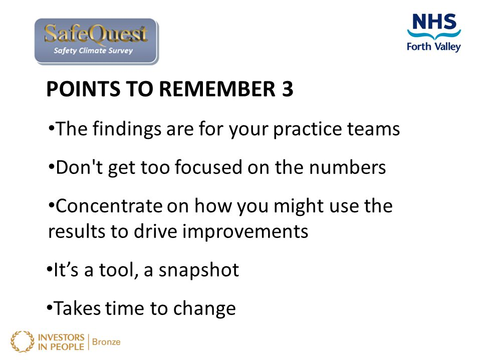 POINTS TO REMEMBER 3 The findings are for your practice teams