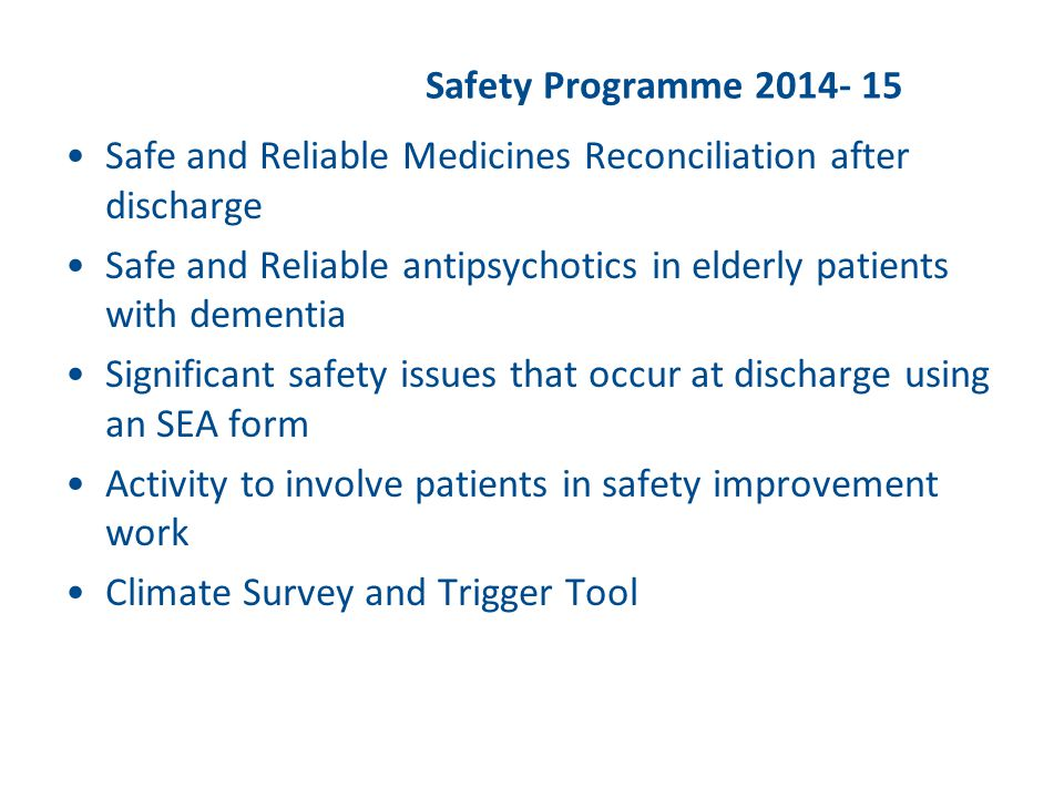 Safety Programme 2014- 15 Safe and Reliable Medicines Reconciliation after discharge.