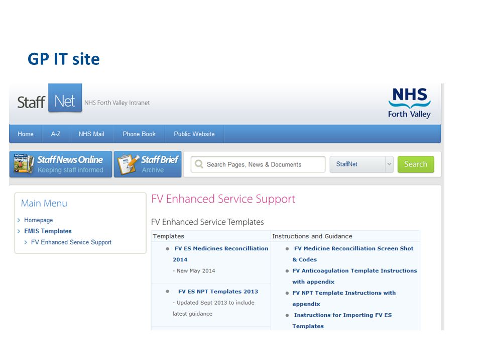 GP IT site http://staffnet.fv.scot.nhs.uk/index.php/a-z/gp-it-support/emis/emis-templates/fv-enhanced-service/