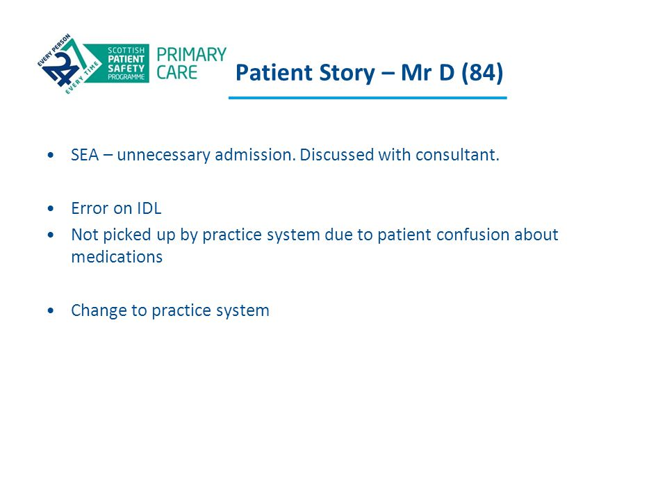 Patient Story – Mr D (84) SEA – unnecessary admission. Discussed with consultant. Error on IDL.