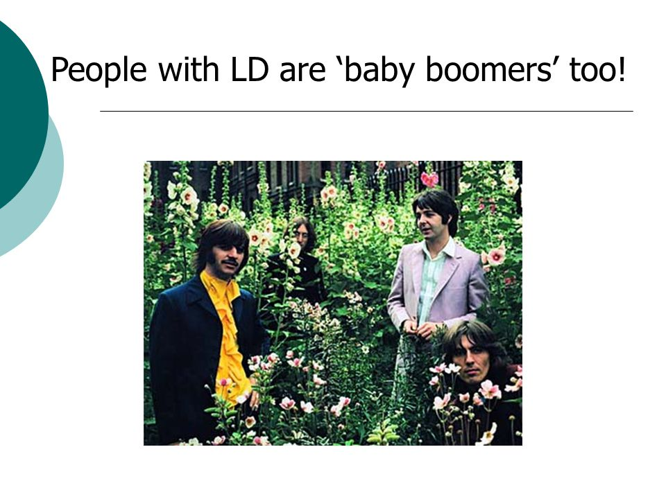 People with LD are 'baby boomers' too!