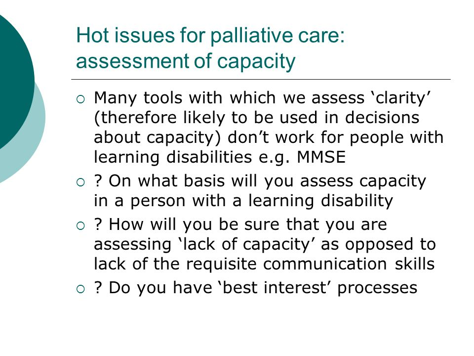 Hot issues for palliative care: assessment of capacity