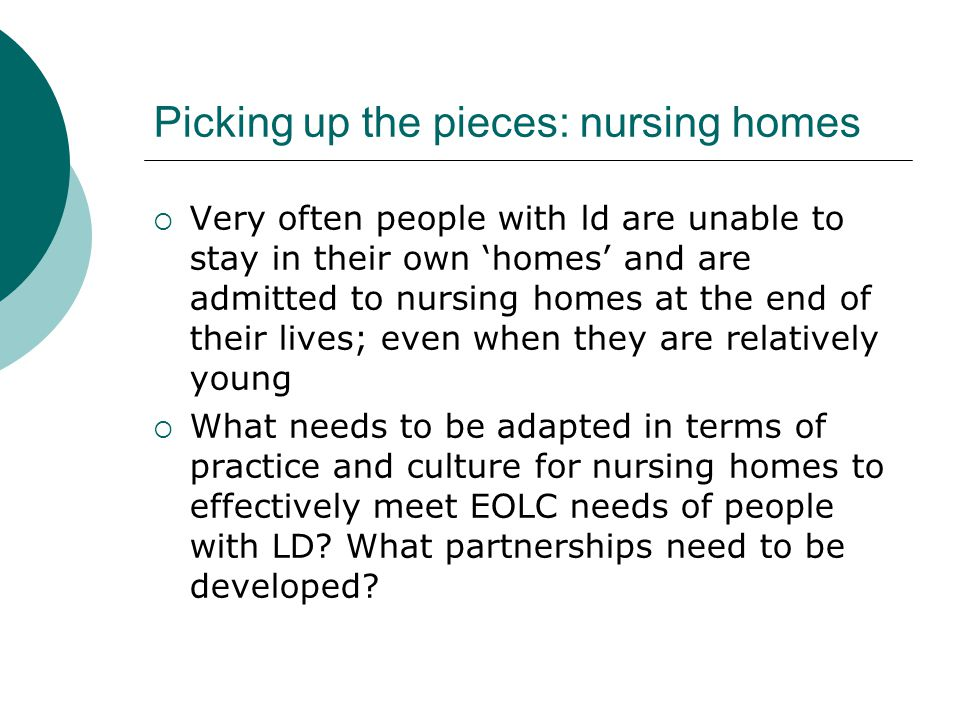 Picking up the pieces: nursing homes