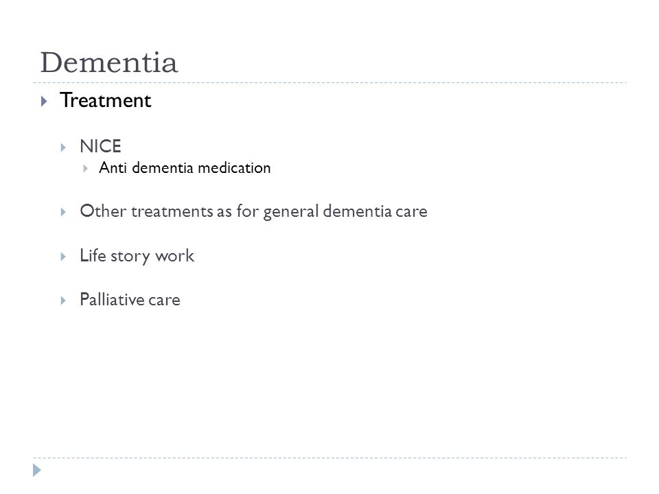Dementia Treatment NICE Other treatments as for general dementia care