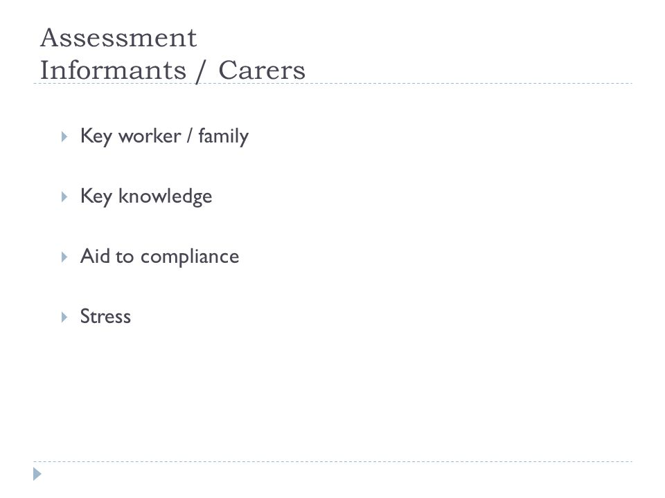 Assessment Informants / Carers