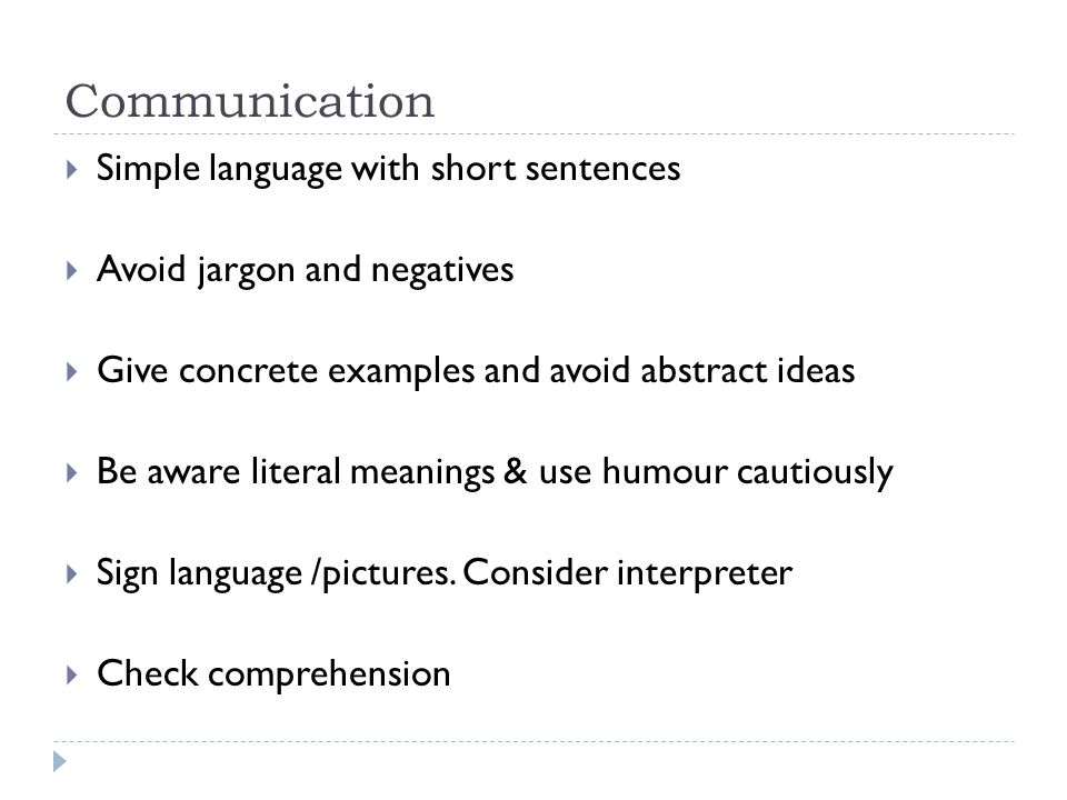 Communication Simple language with short sentences