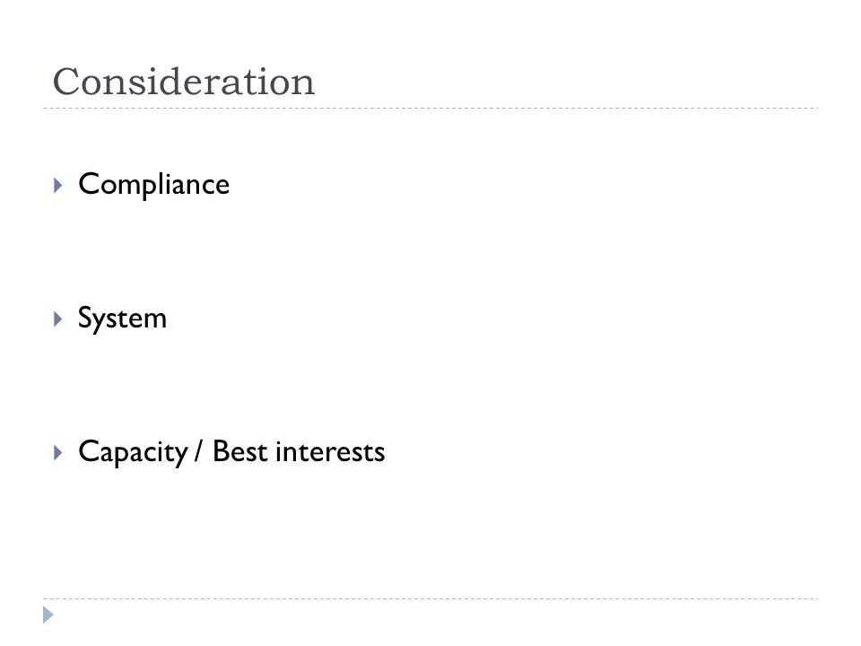 Consideration Compliance System Capacity / Best interests