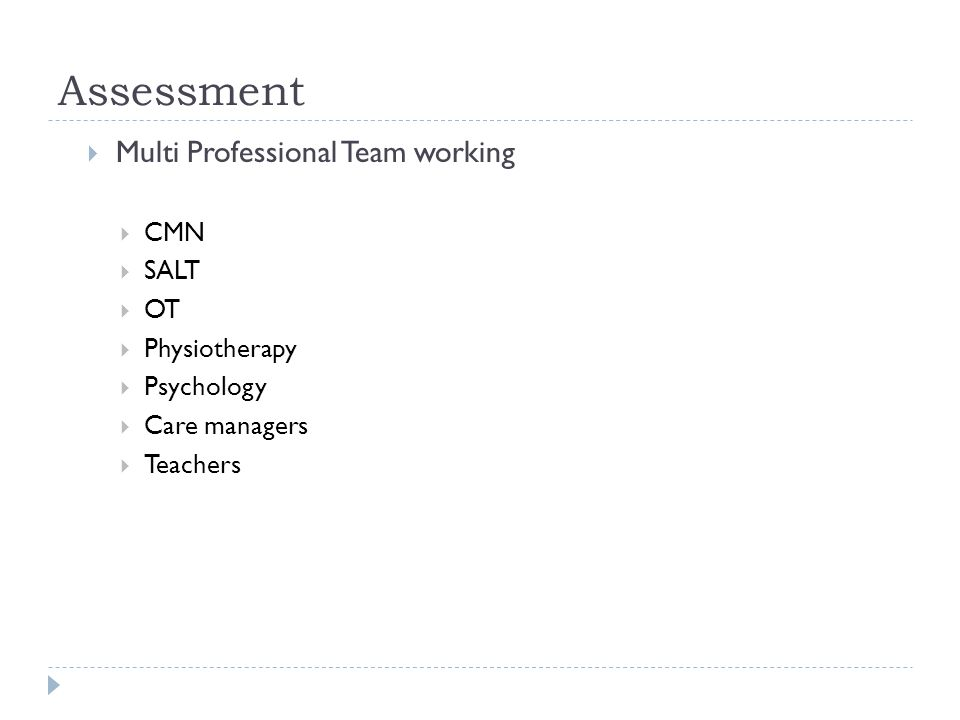 Assessment Multi Professional Team working CMN SALT OT Physiotherapy