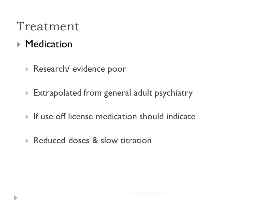 Treatment Medication Research/ evidence poor