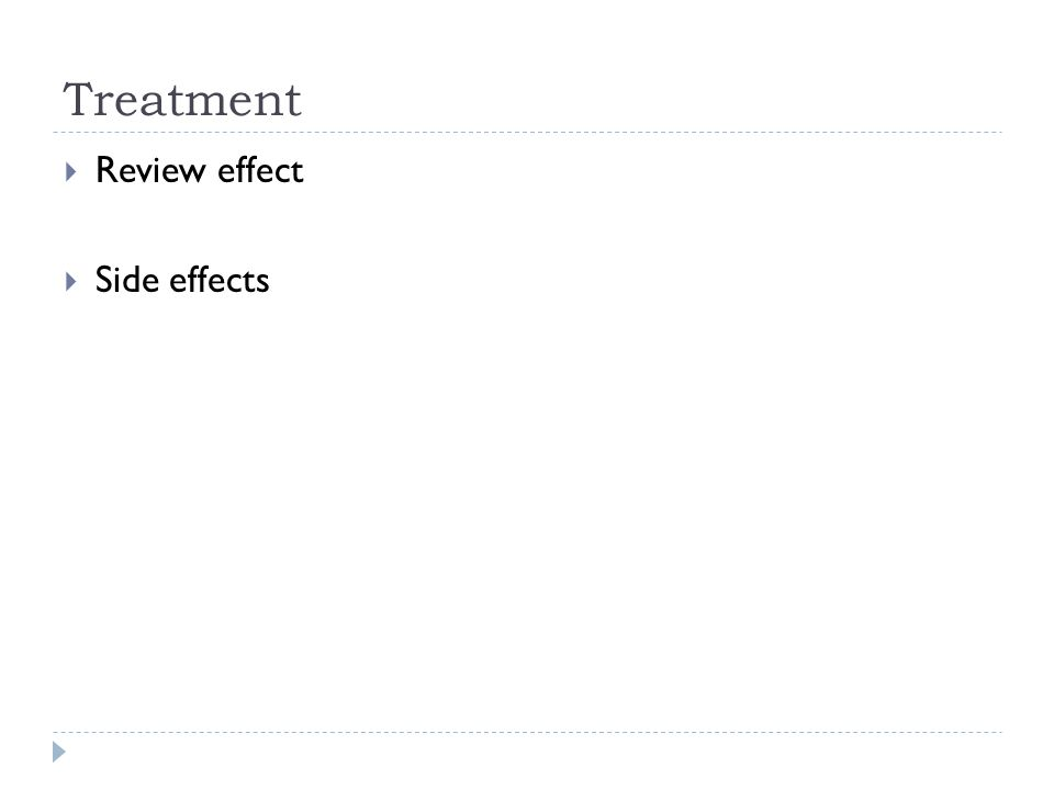 Treatment Review effect Side effects