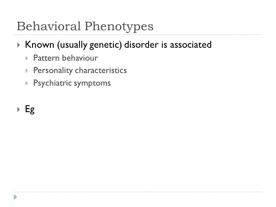Behavioral Phenotypes