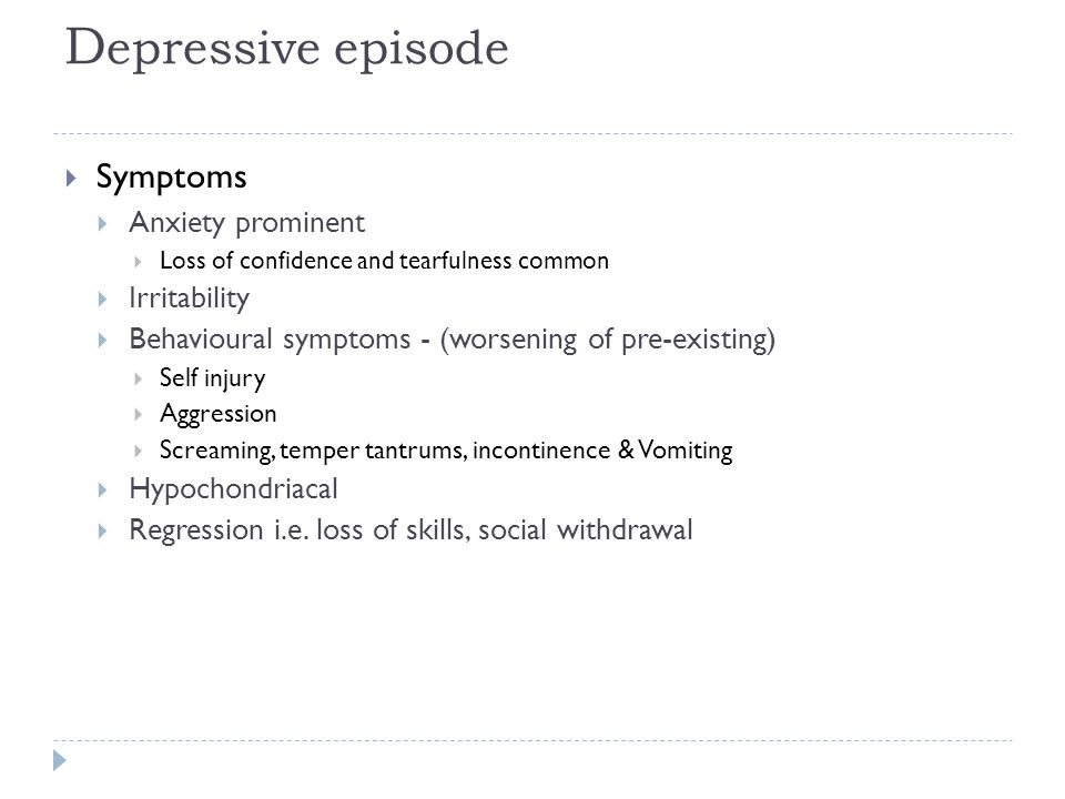 Depressive episode Symptoms Anxiety prominent Irritability