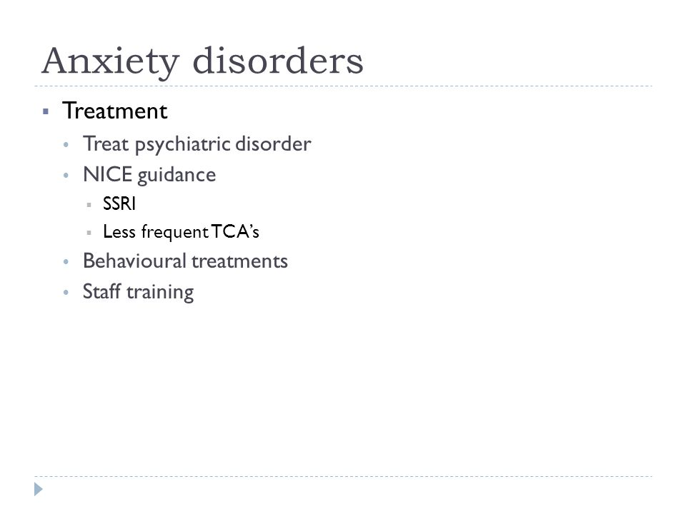 Anxiety disorders Treatment Treat psychiatric disorder NICE guidance