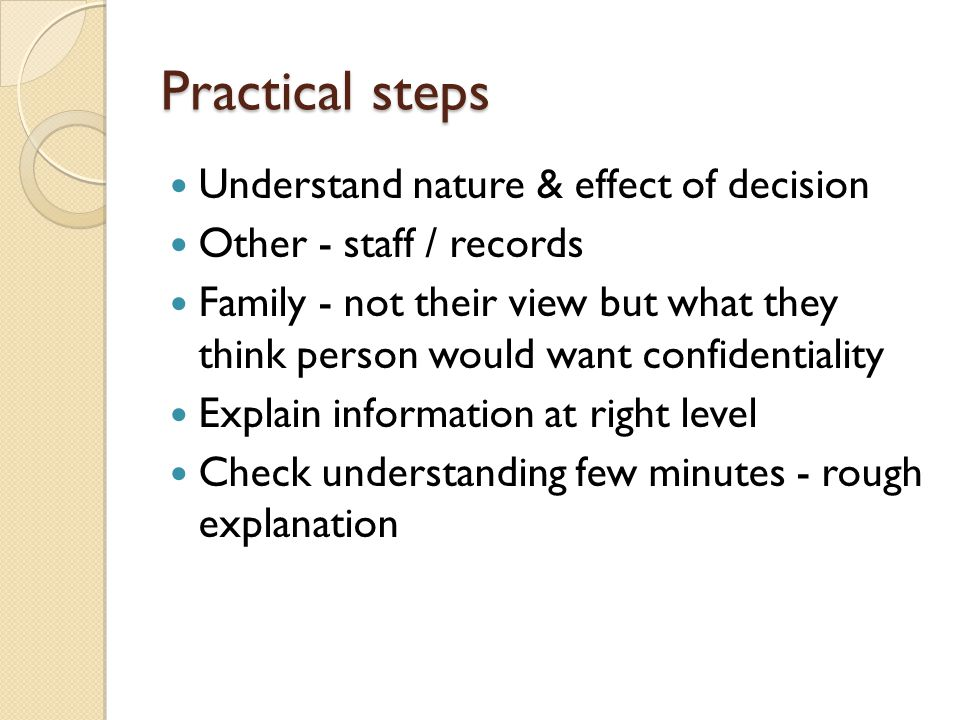 Practical steps Understand nature & effect of decision
