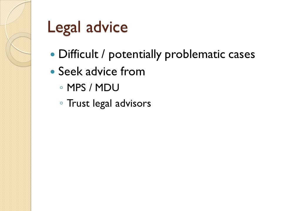 Legal advice Difficult / potentially problematic cases