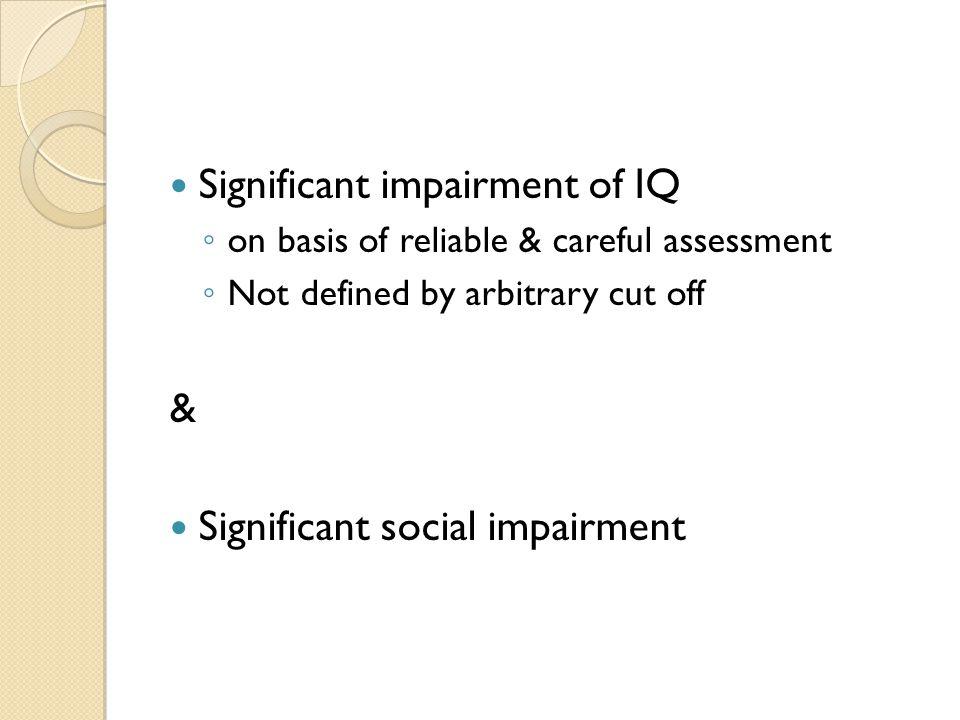 Significant impairment of IQ