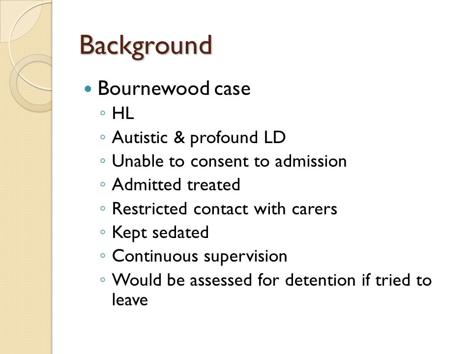 Background Bournewood case HL Autistic & profound LD